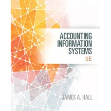 Test Bank Accounting Information Systems, 9th Edition James A. Hall