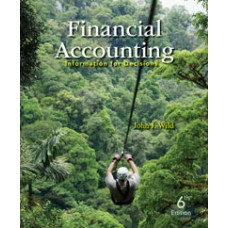 Test Bank for Financial Accounting Information for Decisions, 6e John J. Wild