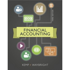 Test Bank for Financial Accounting, 3E by Robert Kemp