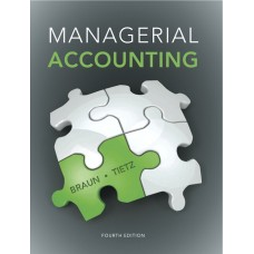 Test Bank for Managerial Accounting, 4th Edition Karen W. Braun