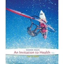 Test Bank for An Invitation to Health, 16th Edition Dianne Hales