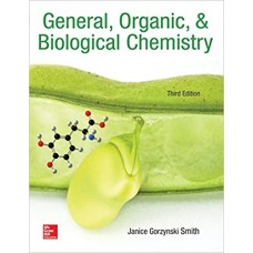 Test Bank for General, Organic, and Biological Chemistry, 3e Janice Gorzynski Smith