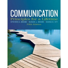 Test Bank for Communication Principles for a Lifetime, 5E Steven A. Beebe