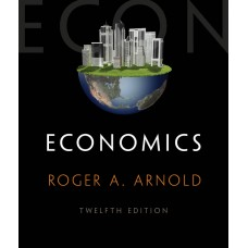 Test Bank for Economics, 12th Edition Roger A. Arnold
