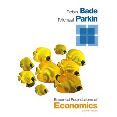 Test Bank for Essential Foundations of Economics, 7E Robin Bade