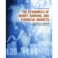Test Bank for The Economics of Money, Banking and Financial Markets, 6th Canadian Edition Frederic S. Mishkin