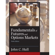 Test Bank for Fundamentals of Futures and Options Markets, 9th Edition John C. Hull