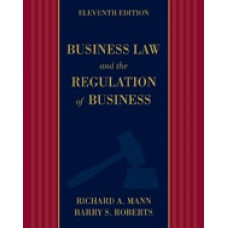 Test Bank for Business Law and the Regulation of Business, 11th Edition Richard A. Mann