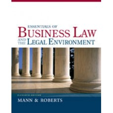 Test Bank for Essentials of Business Law and the Legal Environment, 11th Edition Richard A. Mann