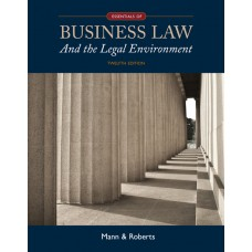 Test Bank for Essentials of Business Law and the Legal Environment, 12th Edition Richard A. Mann