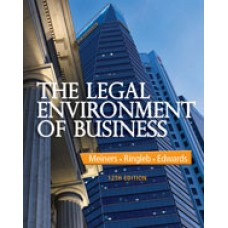 Test Bank for The Legal Environment of Business, 12th Edition Roger E. Meiners