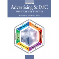 Test Bank for Advertising & IMC Principles and Practice, 10E Sandra Moriarty