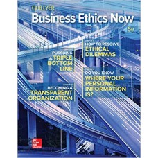 Test Bank for Business Ethics Now, 5th Edition Andrew Ghillyer