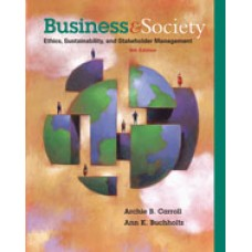 Test Bank for Business and Society Ethics Sustainability and Stakeholder Management, 9th Edition Archie B. Carroll