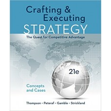 Test Bank Crafting and Executing Strategy Concepts and Cases The Quest for Competitive Advantage, 21e by Arthur A. Thompson, Jr