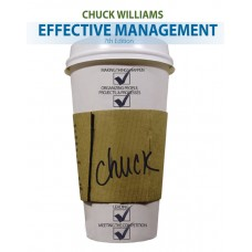Test Bank for Effective Management, 7th Edition Chuck Williams