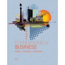 Test Bank for Foundations of Business, 5th Edition by William M. Pride