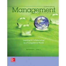 Test Bank for Management Leading Collaborating in a Competitive World, 11e Thomas S. Bateman