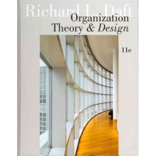 Test Bank For Organization Theory And Design 11th Edition Richard L Daft