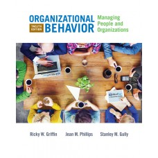 Test Bank for Organizational Behavior Managing People and Organizations, 12th Edition by Ricky W. Griffin
