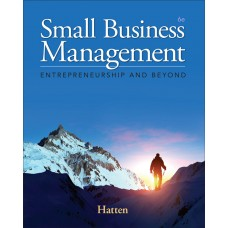 Test Bank for Small Business Management Entrepreneurship and Beyond, 6th Edition Timothy S. Hatten