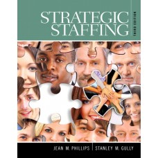 Test Bank for Strategic Staffing, 3E Jean M. Phillips