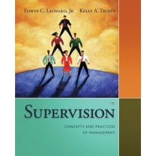 Test Bank for Supervision Concepts and Practices of Management, 13th Edition Edwin C. Leonard