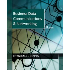 Test Bank for Business Data Communications and Networking, 11th Edition Jerry FitzGerald
