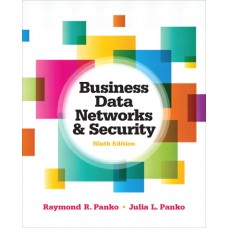 Test Bank for Business Data Networks and Security, 9E Raymond R. Panko