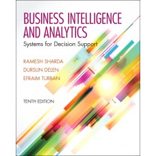 Test Bank for Business Intelligence and Analytics: Systems for Decision Support, 10th Edition by Ramesh Sharda