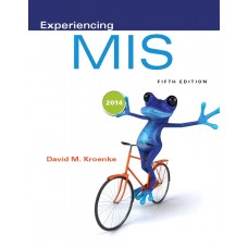 Test Bank for Experiencing MIS, 5E David M. Kroenke