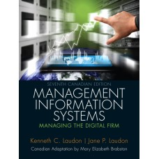 Test Bank Management Information Systems Managing the Digital Firm, Seventh Canadian Edition, 7E Kenneth C. Laudon
