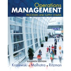 Test Bank for Operations Management Processes and Supply Chains, 11E Lee J. Krajewski