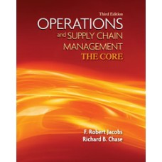 Test Bank for Operations and Supply Chain Management The Core, 3e F. Robert Jacobs