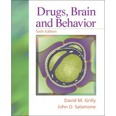 Test Bank for Drugs, Brain, and Behavior, 6th Edition David M. Grilly