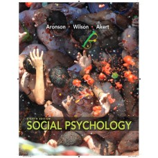 Test Bank for Social Psychology, 8E Elliot Aronson
