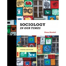 Test Bank for Sociology in Our Times The Essentials, 10th Edition Diana Kendall