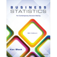 Test Bank for Business Statistics For Contemporary Decision Making, 8th Edition Ken Black