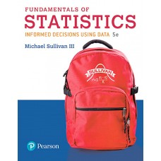 Test Bank for Fundamentals of Statistics, 5th Edition Michael Sullivan, III
